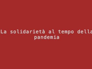 La solidarietà al tempo della pandemia